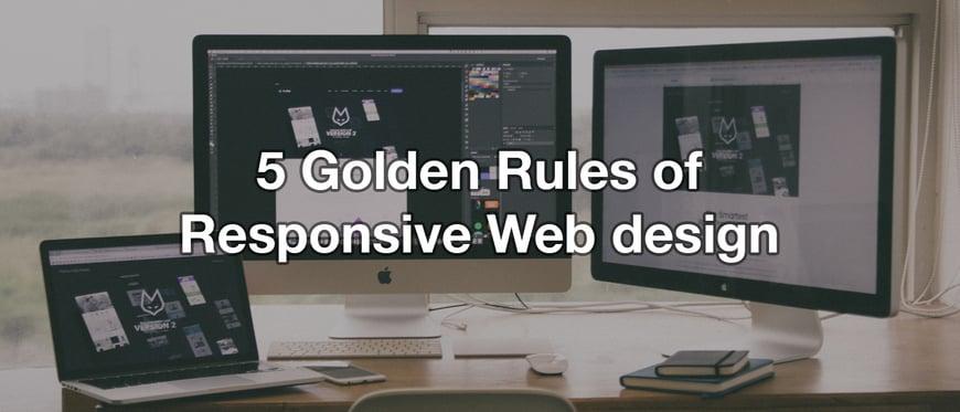 5 Golden rules of responsive design.jpg