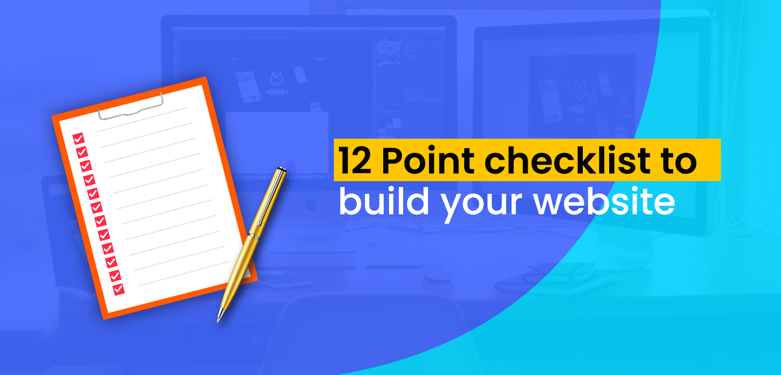 12 POINT CHECKLIST TO BUILD YOUR WEBSITE