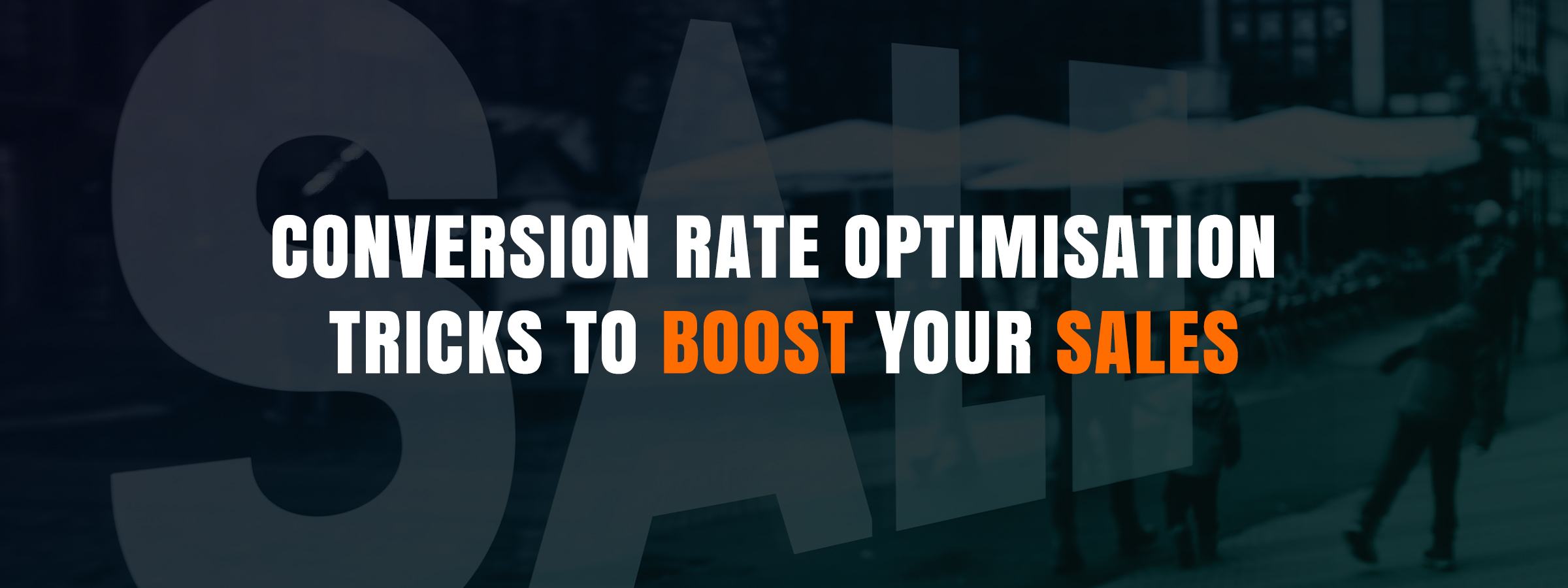 Conversion Rate Optimization Tricks To Boost Your Sales