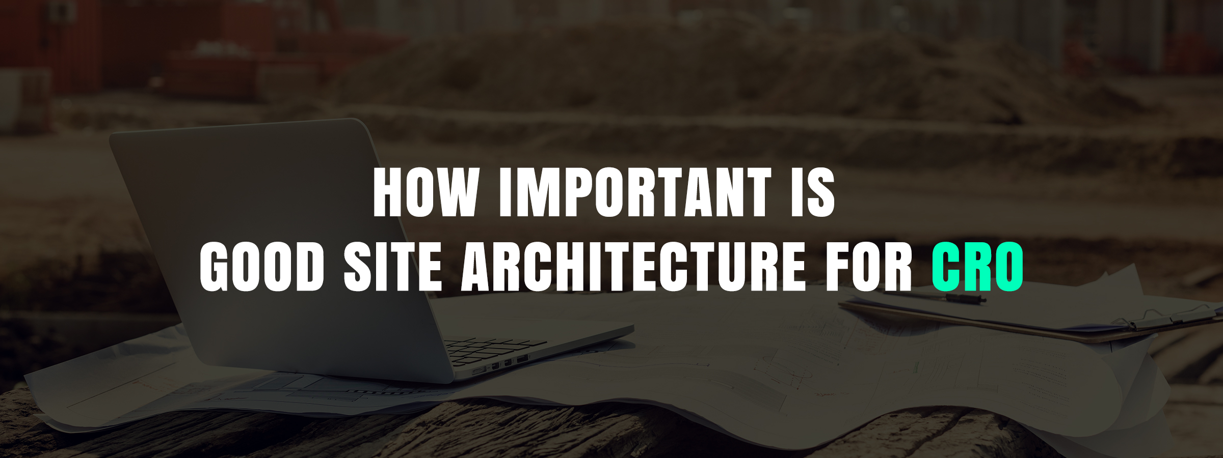 How Important is Good Site Architecture For CRO