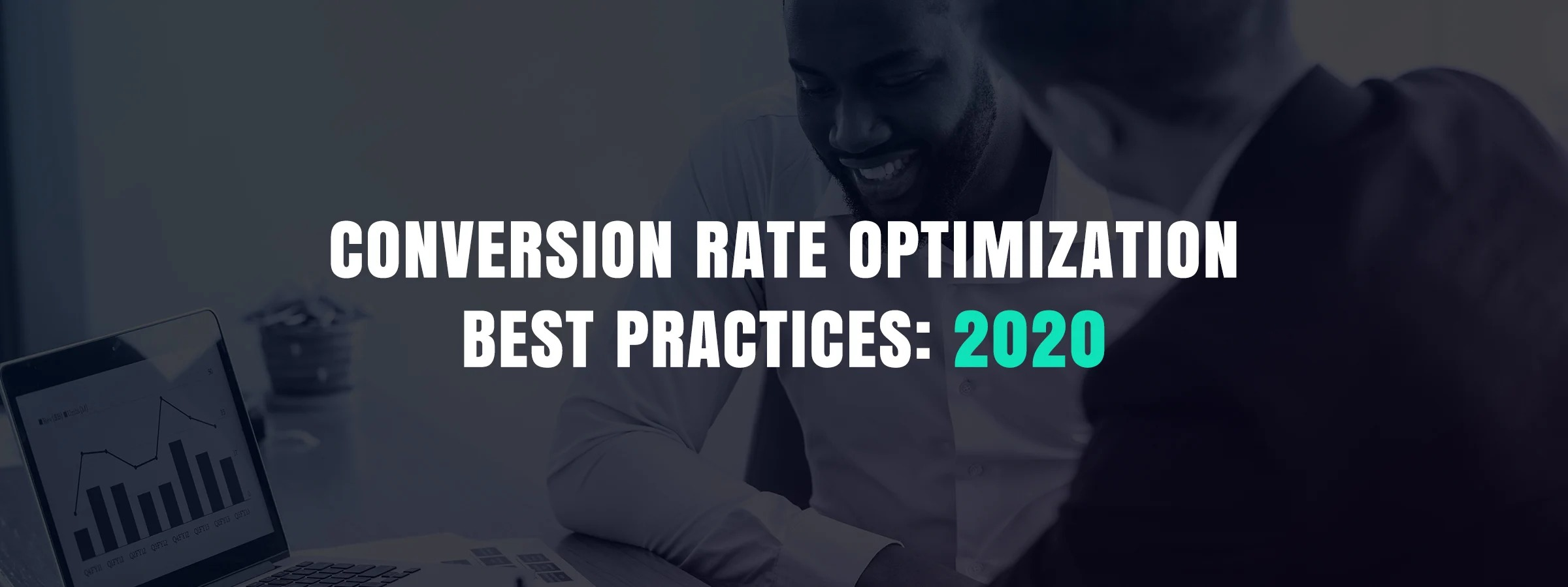 Conversion rate optimization best practices: 2020
