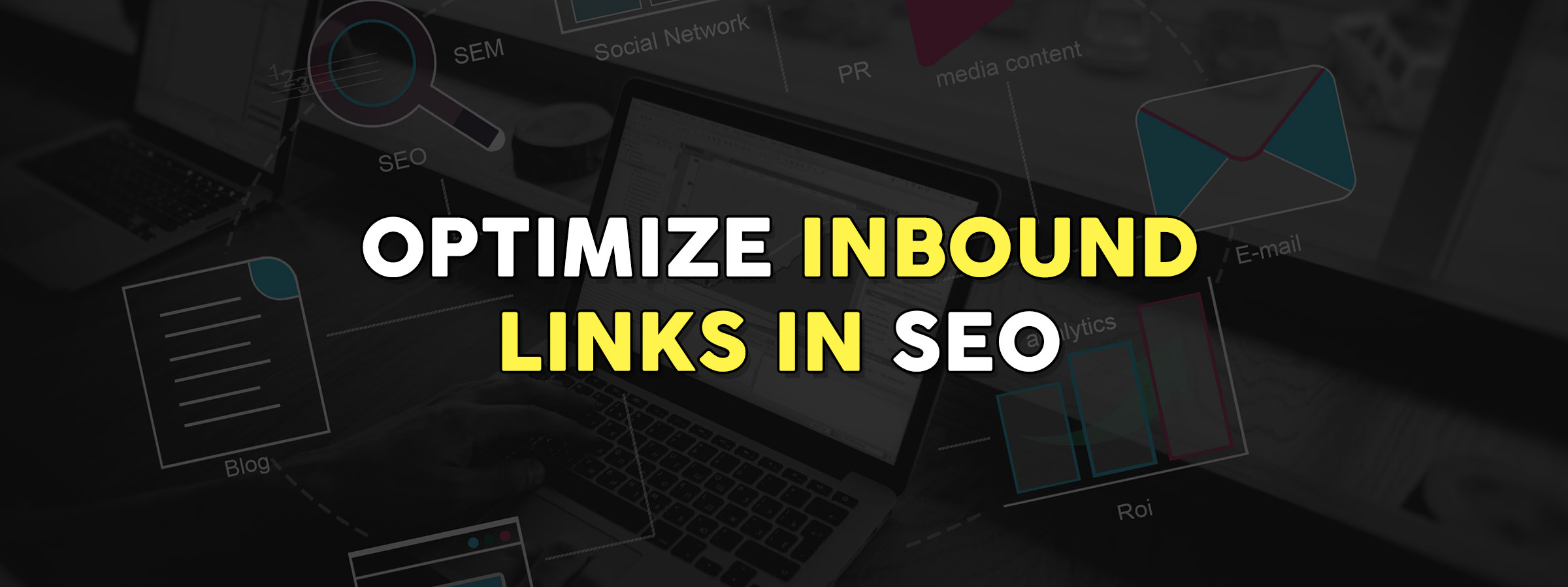 12 Methods to Optimize Inbound Links in SEO