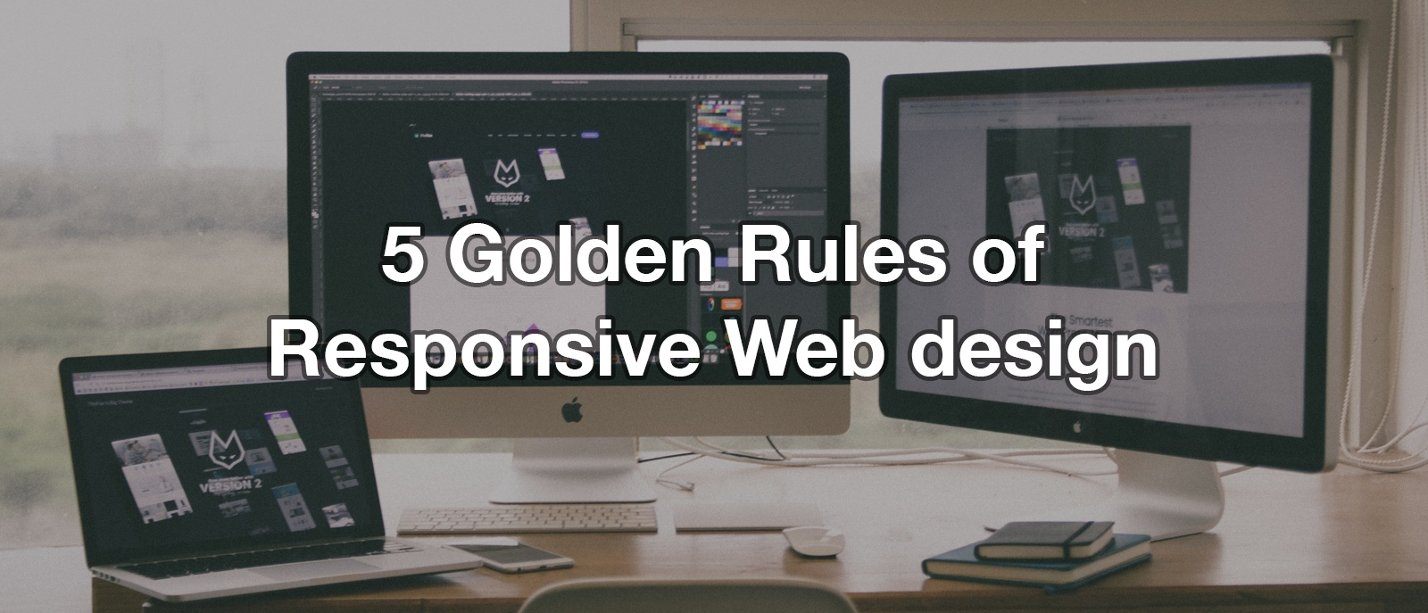 5 golden rules of responsive web design