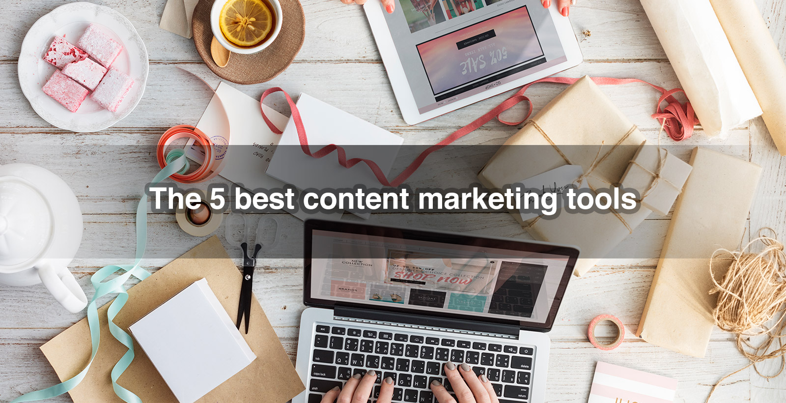 The 5 best content marketing tools