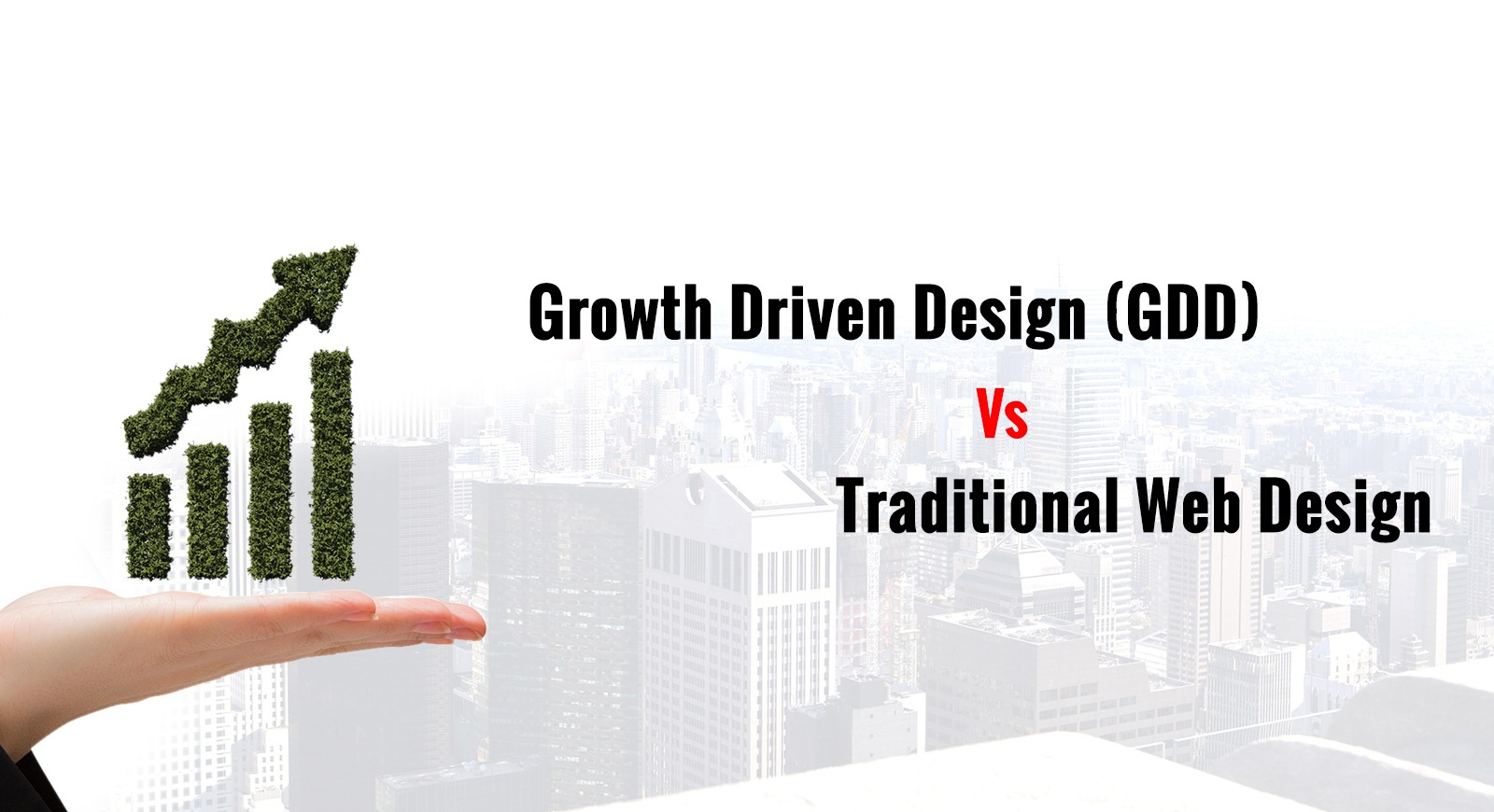 Growth Driven Design(GDD) Vs Traditional Web Design