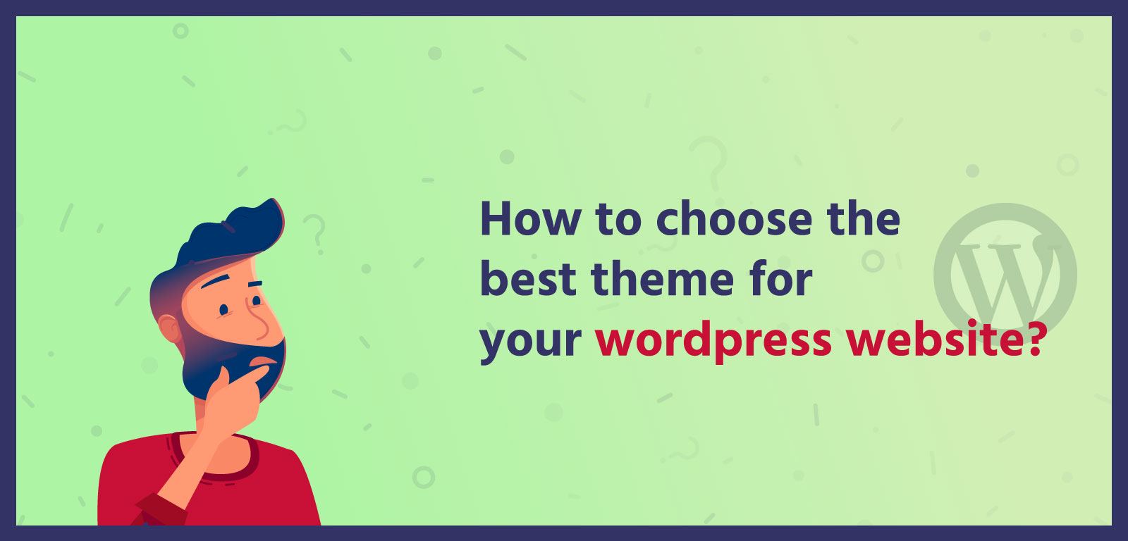 How to choose the best theme for your wordpress website?