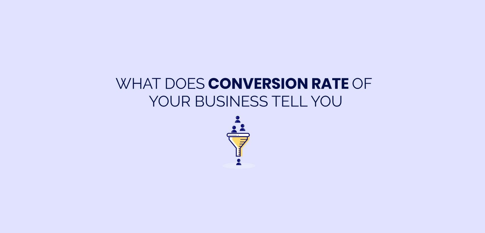 What does conversion rate of your business tell you?