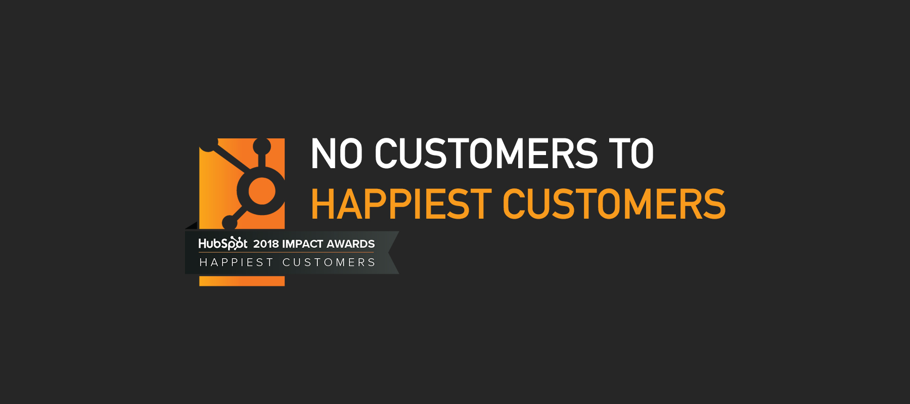 No Customers to Hubspot Happiest Customers