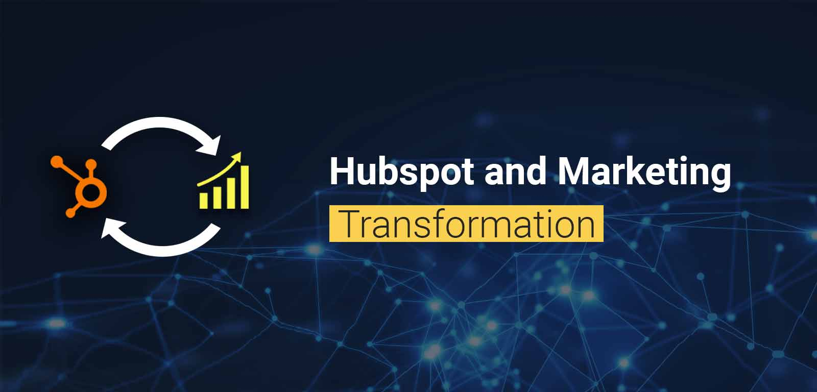 Hubspot and Marketing Transformation