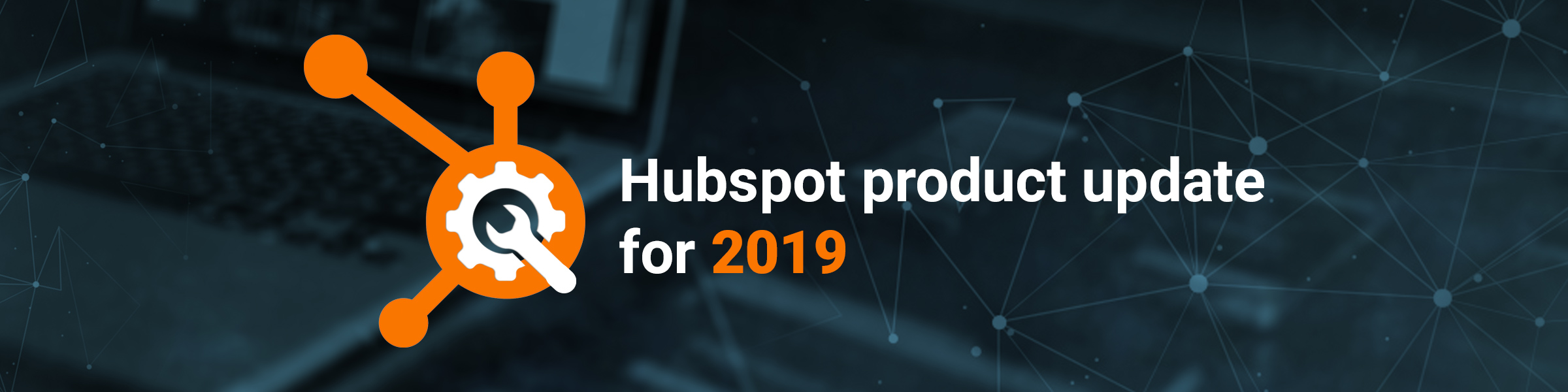 Hubspot product update for 2019
