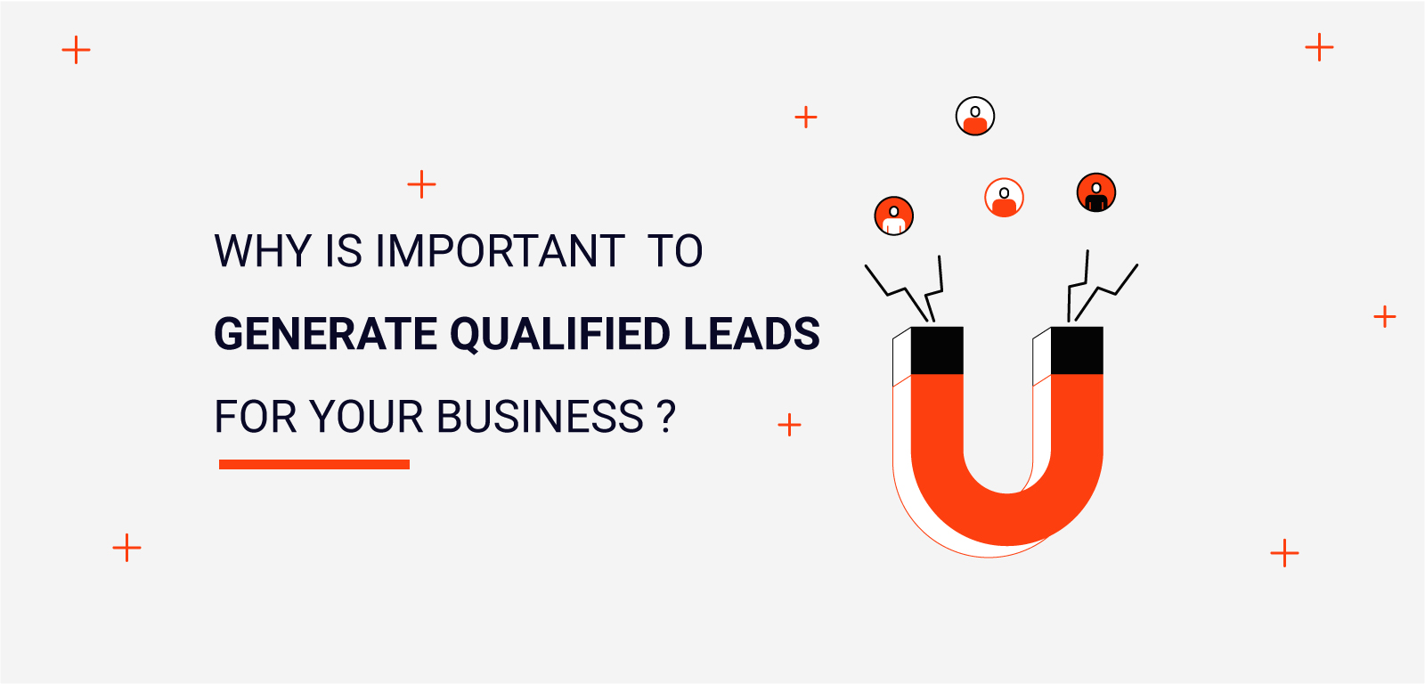 Why is it important to generate Qualified Leads for your Business?