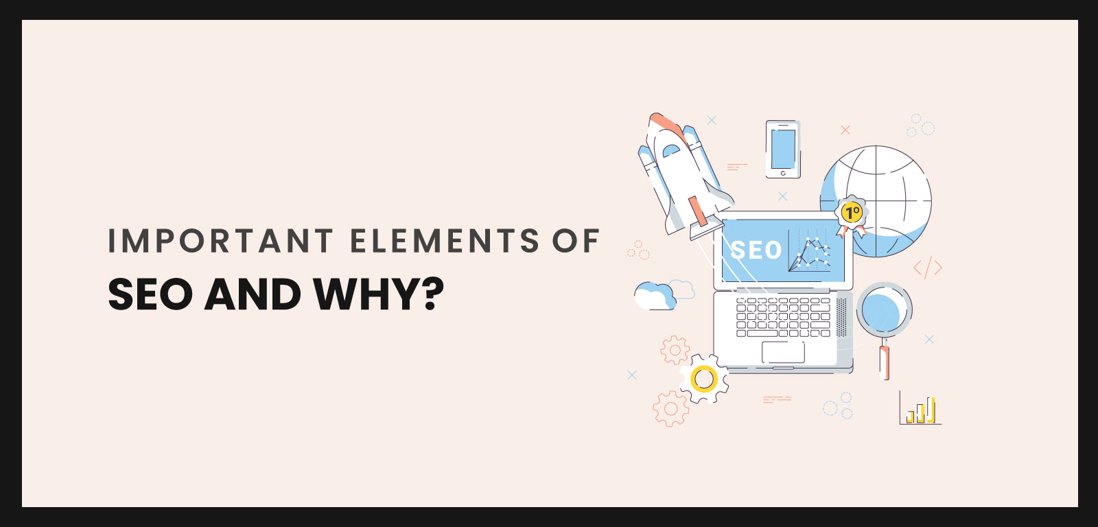 Important elements of SEO and why?