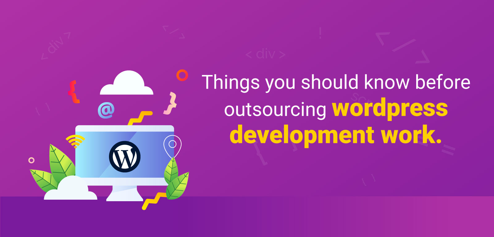 Things you should know before outsourcing wordpress development work