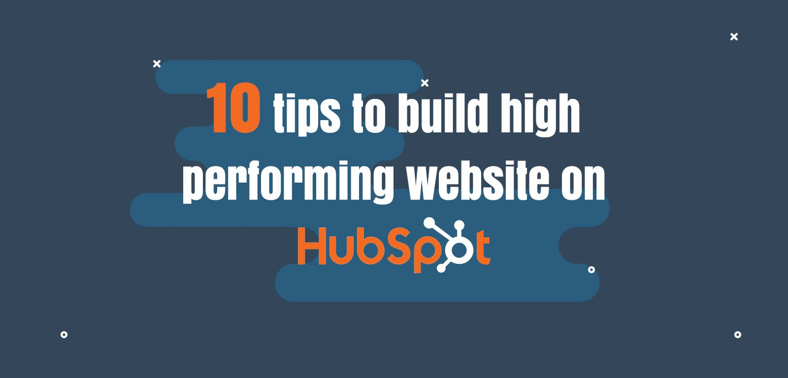 10 tips to build high performing website on Hubspot
