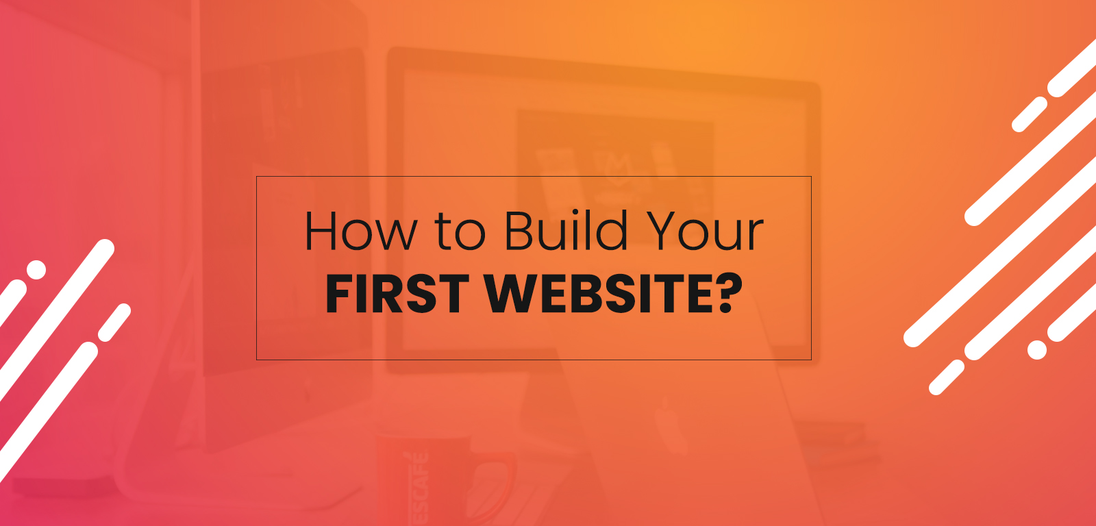 How to build your first website?