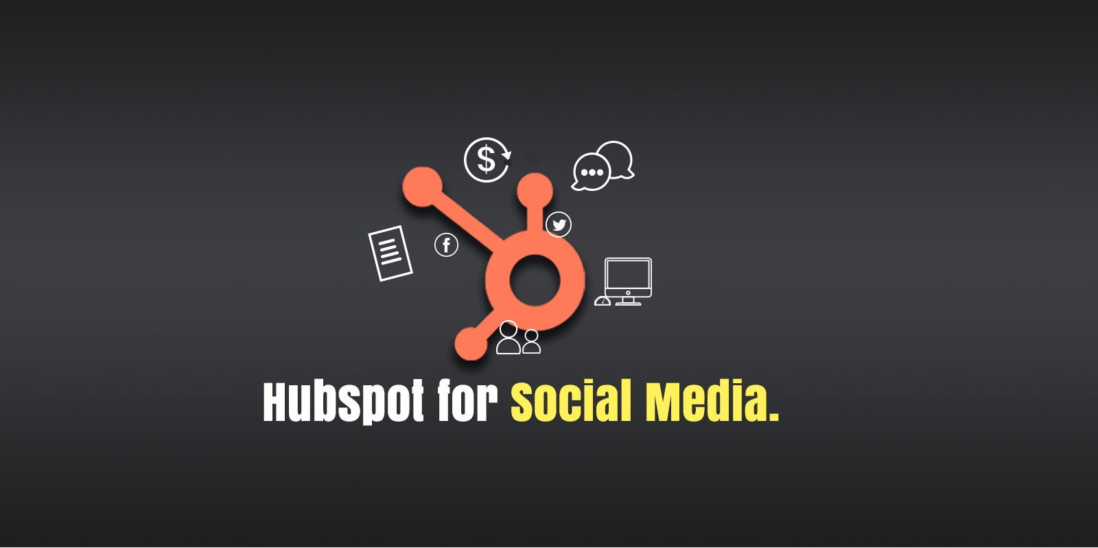 6 Benefits of using HubSpot for social media management